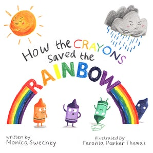 How the Crayons Saved the Rainbow book image