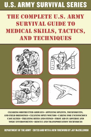 The Complete U.S. Army Survival Guide to Medical Skills, Tactics, and Techniques book image