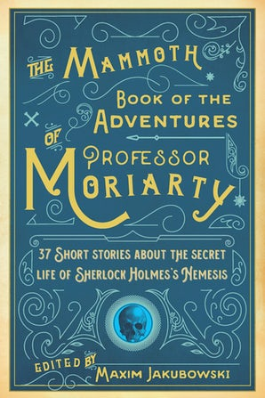 The Mammoth Book of the Adventures of Professor Moriarty
