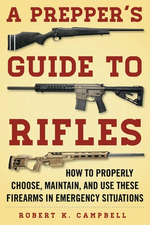 A Prepper's Guide to Rifles book image