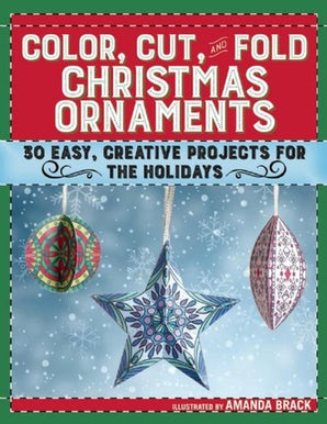 Color, Cut, and Fold Christmas Ornaments book image