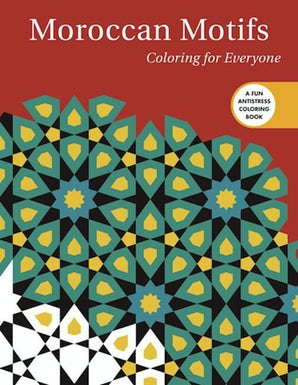 Moroccan Motifs: Coloring for Everyone book image