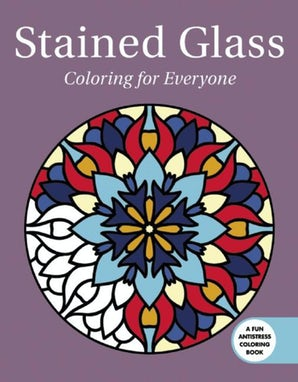 Stained Glass: Coloring for Everyone book image