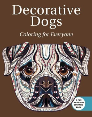 Decorative Dogs: Coloring for Everyone book image
