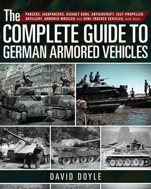 The Complete Guide to German Armored Vehicles