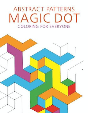 Abstract Patterns: Magic Dot Coloring for Everyone book image