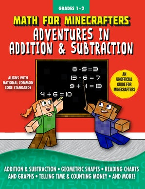 Math for Minecrafters: Adventures in Addition & Subtraction book image