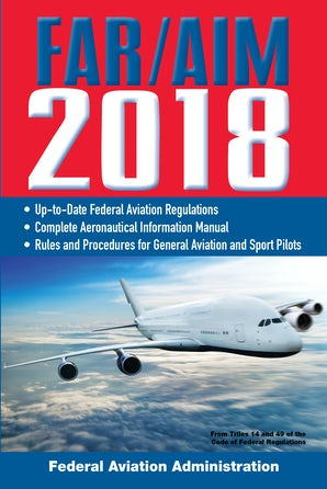 FAR/AIM 2018: Up-to-Date FAA Regulations / Aeronautical Information Manual book image