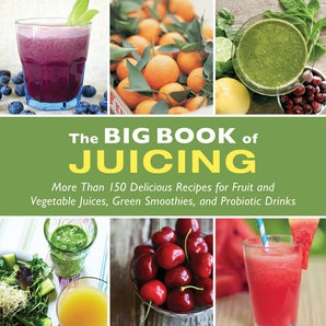 The Big Book of Juicing