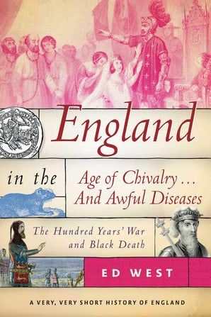 England in the Age of Chivalry . . . And Awful Diseases book image