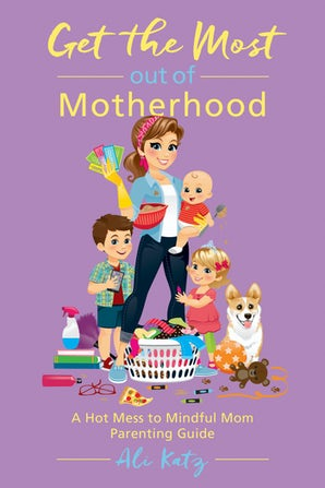 Get the Most out of Motherhood book image