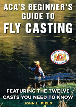 ACA's Beginner's Guide to Fly Casting book image