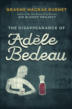 The Disappearance of Adèle Bedeau book image