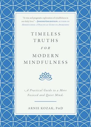 Timeless Truths for Modern Mindfulness
