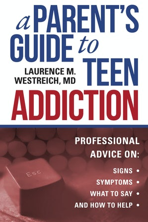 A Parent's Guide to Teen Addiction book image