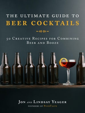 The Ultimate Guide to Beer Cocktails book image