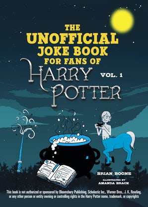 The Unofficial Harry Potter Joke Book: Great Guffaws for Gryffindor book image