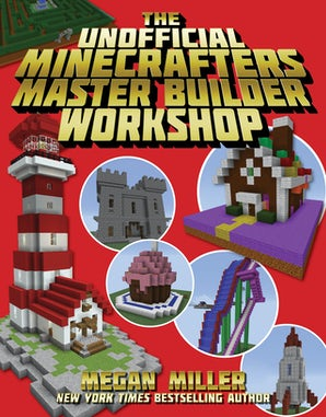 The Unofficial Minecrafters Master Builder Workshop book image