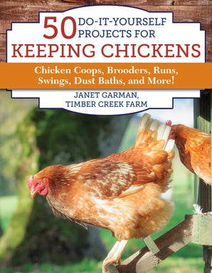 50 Do-It-Yourself Projects for Keeping Chickens book image