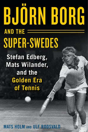 Björn Borg and the Super-Swedes book image
