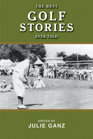 The Best Golf Stories Ever Told book image