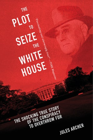The Plot to Seize the White House book image