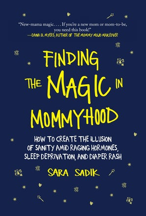 Finding the Magic in Mommyhood
