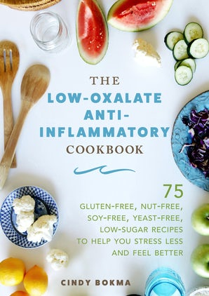 The Low-Oxalate Anti-Inflammatory Cookbook