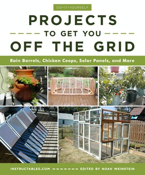 Do-It-Yourself Projects to Get You Off the Grid book image