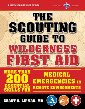 The Scouting Guide to Wilderness First Aid: An Officially-Licensed Book of the Boy Scouts of America book image