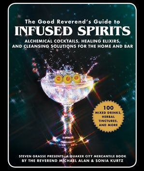 The Good Reverend's Guide to Infused Spirits book image