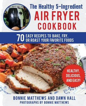 The Healthy 5-Ingredient Air Fryer Cookbook book image