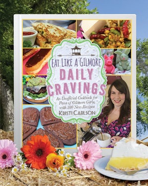 Eat Like a Gilmore: Daily Cravings book image