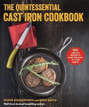 The Quintessential Cast Iron Cookbook book image