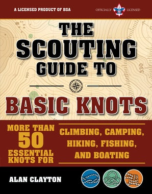 The Scouting Guide to Basic Knots: An Officially-Licensed Book of the Boy Scouts of America book image