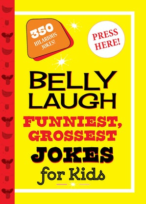 Belly Laugh Funniest, Grossest Jokes for Kids book image