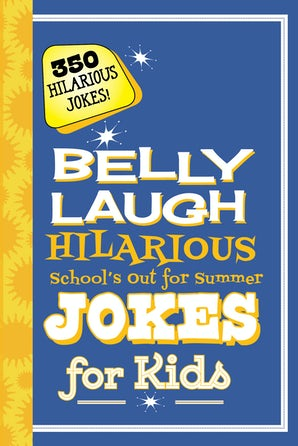 Belly Laugh Hilarious School's Out for Summer Jokes for Kids book image