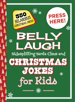 Belly Laugh Sidesplitting Santa Claus and Christmas Jokes for Kids