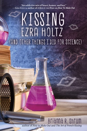 Kissing Ezra Holtz (and Other Things I Did for Science) book image