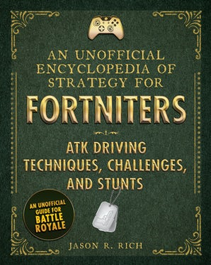 An Unofficial Encyclopedia of Strategy for Fortniters: ATK Driving Techniques, Challenges, and Stunts book image