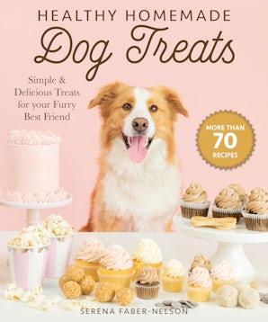 Healthy Homemade Dog Treats book image