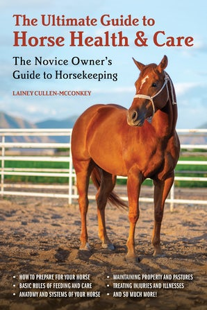 The Ultimate Guide to Horse Health & Care book image