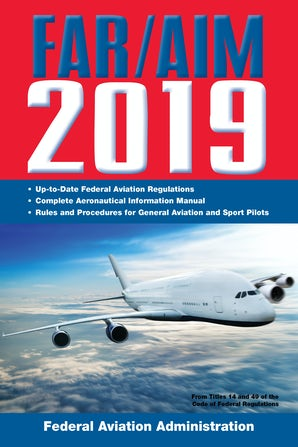 FAR/AIM 2019: Up-to-Date FAA Regulations / Aeronautical Information Manual book image
