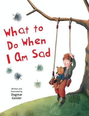 What to Do When I Am Sad book image