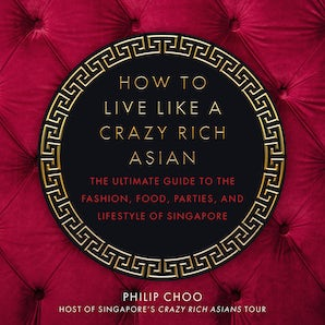 How to Live Like a Crazy Rich Asian book image