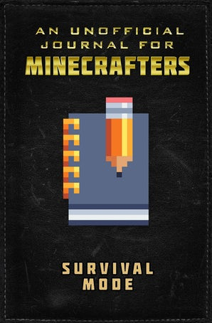 An Unofficial Minecrafters Journal: Survival Mode