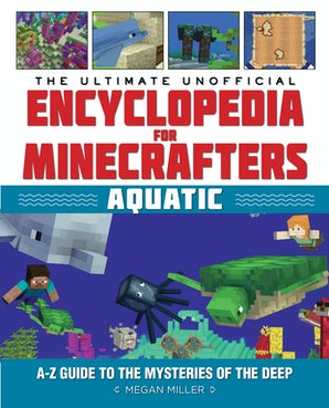 The Ultimate Unofficial Encyclopedia for Minecrafters: Aquatic book image