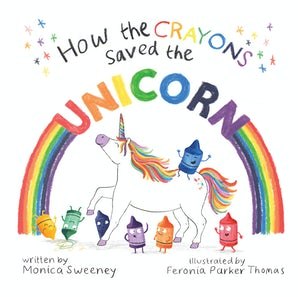 How the Crayons Saved the Unicorn book image