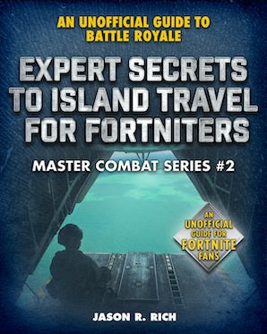 Expert Secrets to Island Travel for Fortniters book image