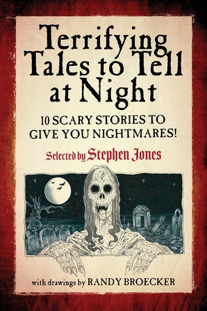 Terrifying Tales to Tell at Night